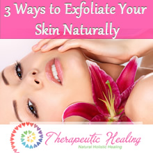 3 Ways to Exfoliate Your Skin Naturally